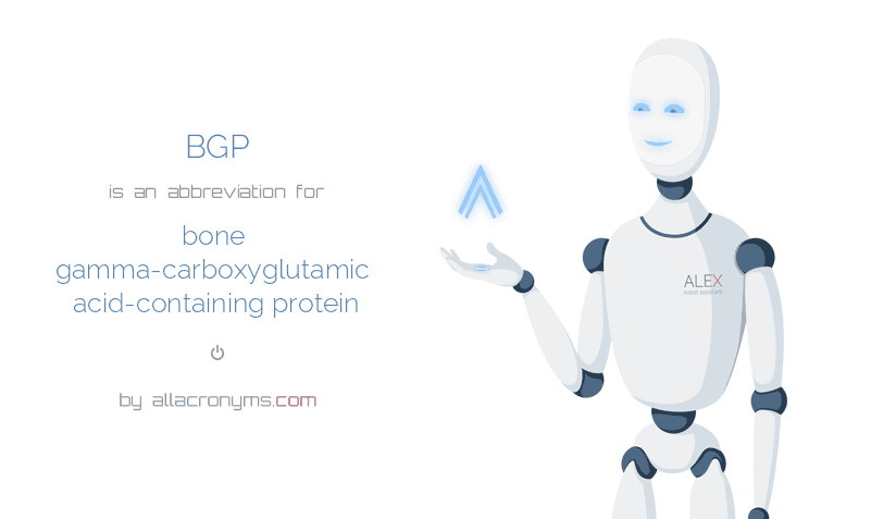 BGP is  an  abbreviation  for bone gamma-carboxyglutamic acid-containing protein