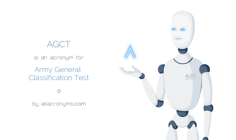 AGCT is  an  acronym  for Army General Classification Test