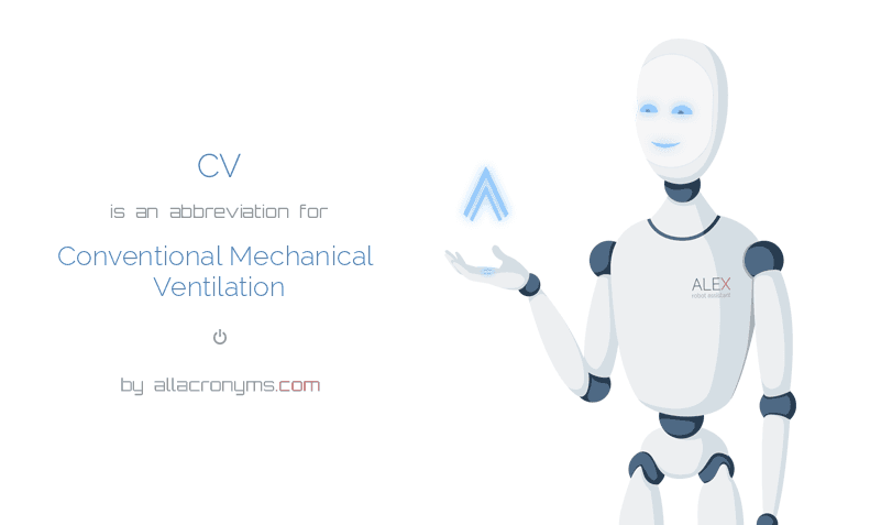 cv abbreviation stands for conventional mechanical ventilation
