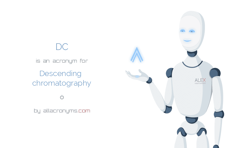 DC is  an  acronym  for Descending chromatography