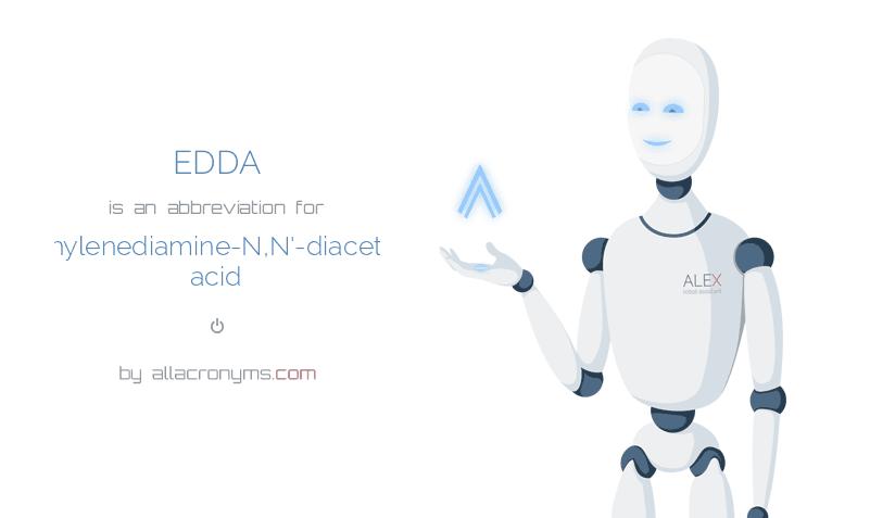 EDDA is  an  abbreviation  for ethylenediamine-N,N'-diacetic acid