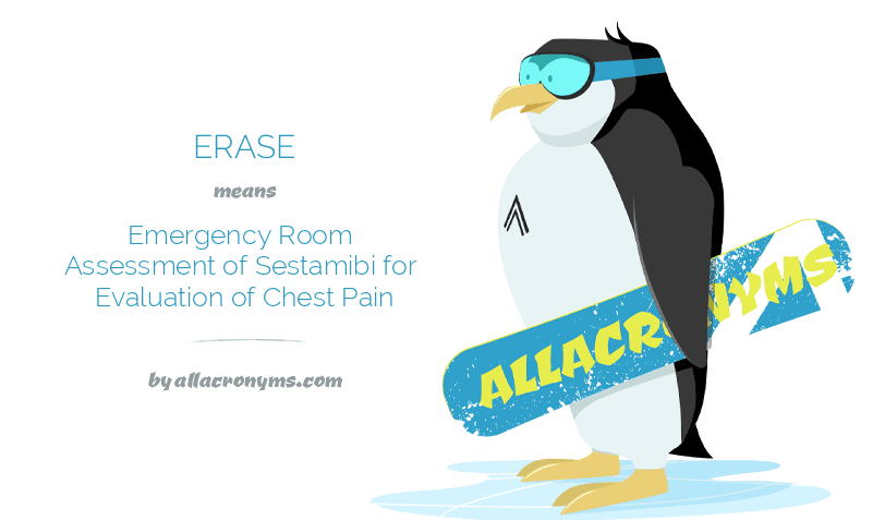 ERASE means Emergency Room Assessment of Sestamibi for Evaluation of Chest Pain