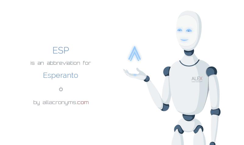 ESP is  an  abbreviation  for Esperanto
