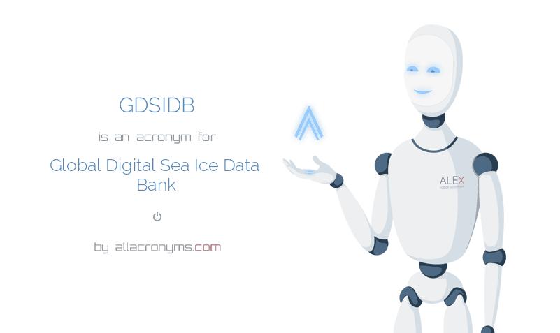 GDSIDB is  an  acronym  for Global Digital Sea Ice Data Bank