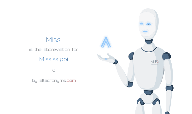 Miss. is  the  abbreviation  for Mississippi