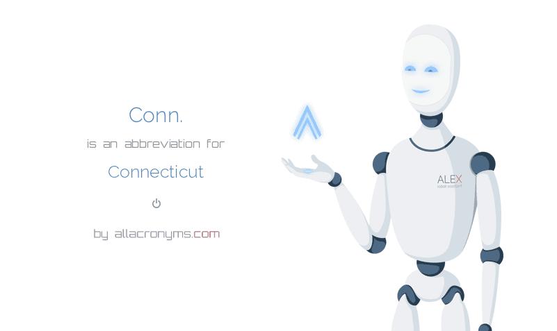 Conn. is  an  abbreviation  for Connecticut