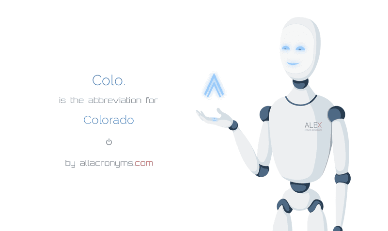Colo. is  the  abbreviation  for Colorado