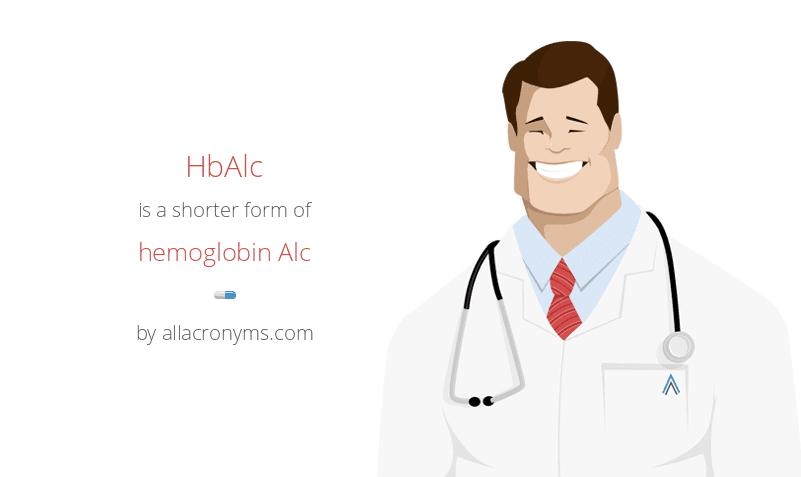 HbAlc is a shorter form of hemoglobin Alc