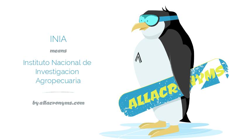 INIA means Instituto Nacional de Investigacion Agropecuaria