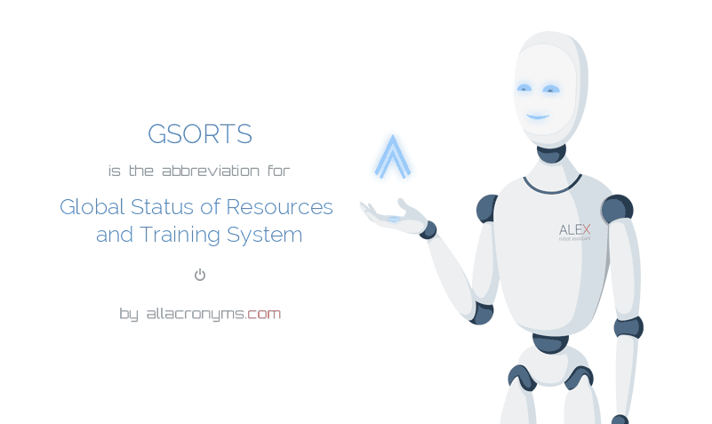 GSORTS is  the  abbreviation  for Global Status of Resources and Training System