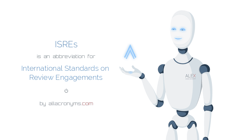 ISREs is  an  abbreviation  for International Standards on Review Engagements