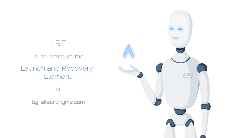 LRE is  an  acronym  for Launch and Recovery Element