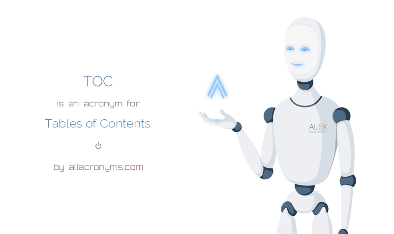 TOC is  an  acronym  for Tables of Contents