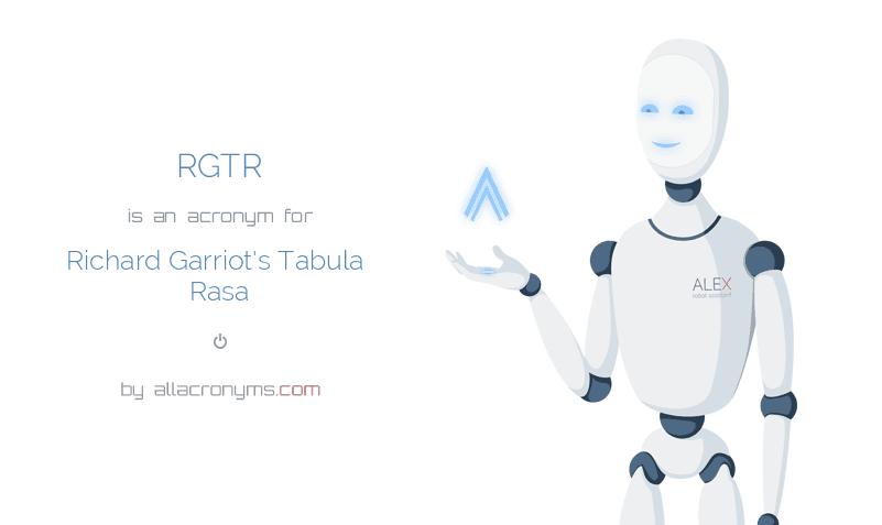 RGTR is  an  acronym  for Richard Garriot's Tabula Rasa