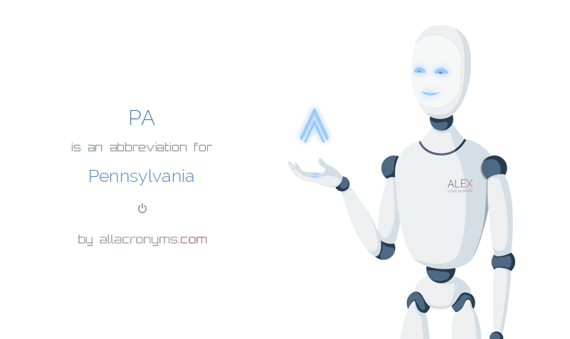 PA is  an  abbreviation  for Pennsylvania