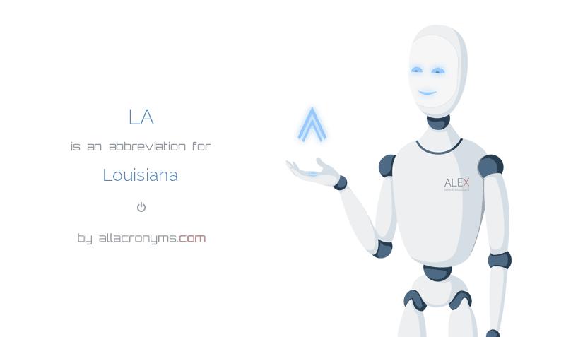 LA is  an  abbreviation  for Louisiana