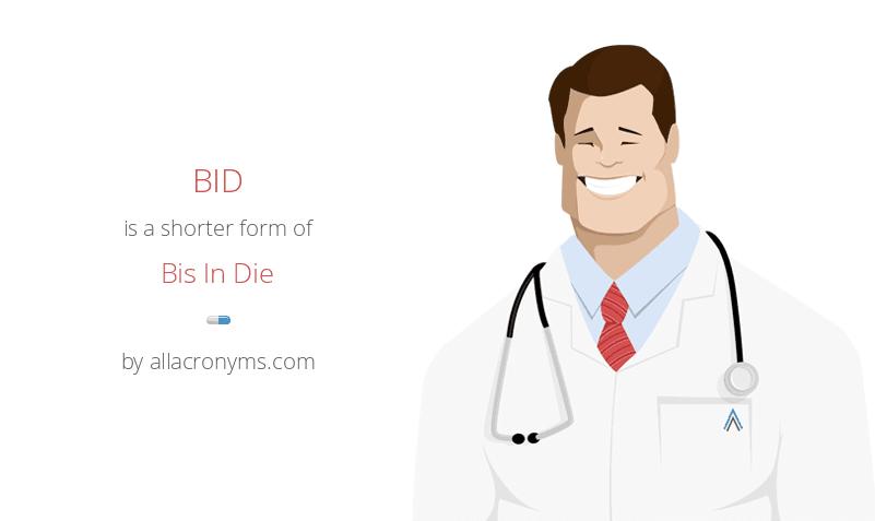 BID is a shorter form of Bis In Die