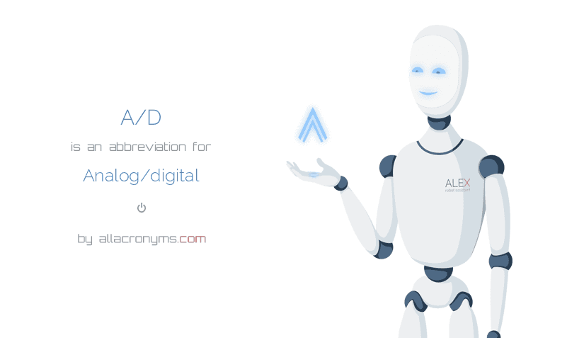 A/D is  an  abbreviation  for Analog/digital