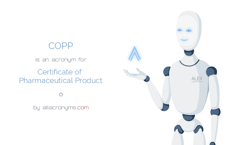 COPP is  an  acronym  for Certificate of Pharmaceutical Product