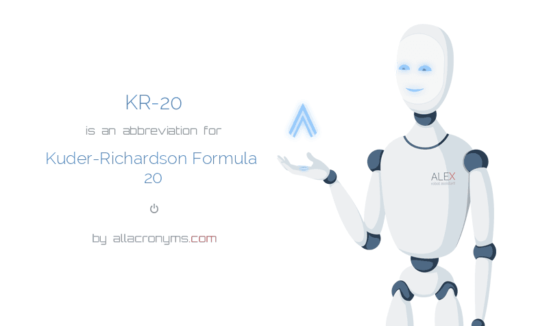 KR-20 is  an  abbreviation  for Kuder-Richardson Formula 20