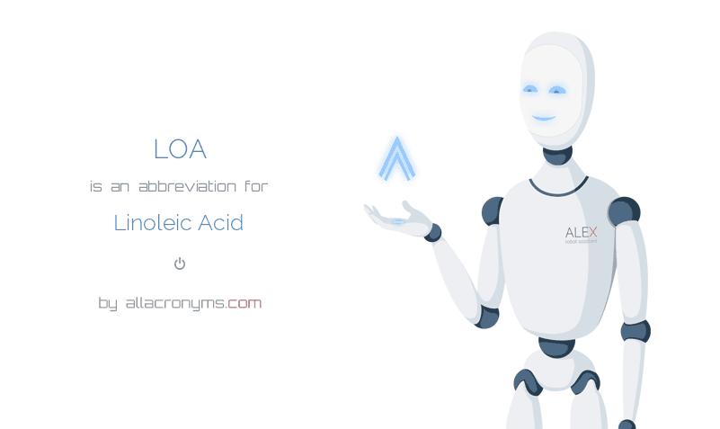 LOA is  an  abbreviation  for Linoleic Acid