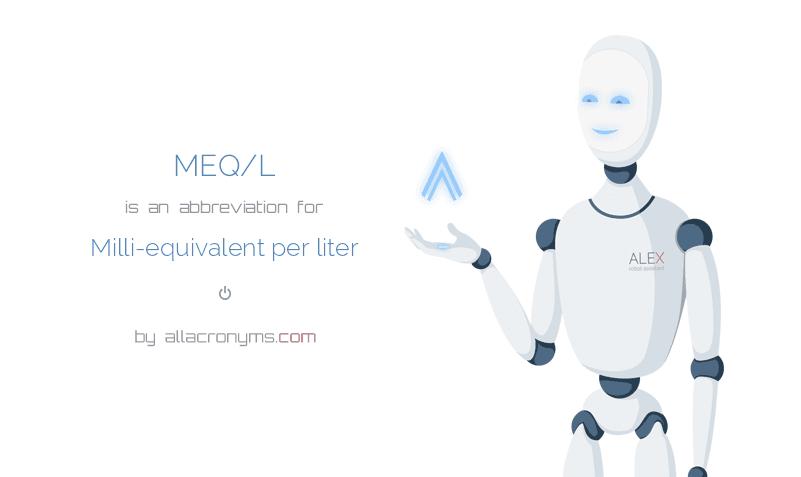 Meq L Is An Abbreviation For Milli Equivalent Per Liter