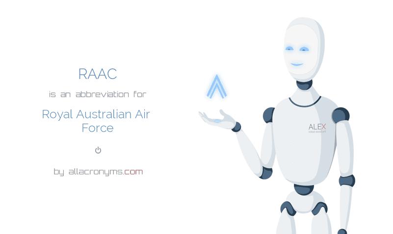 RAAC is  an  abbreviation  for Royal Australian Air Force