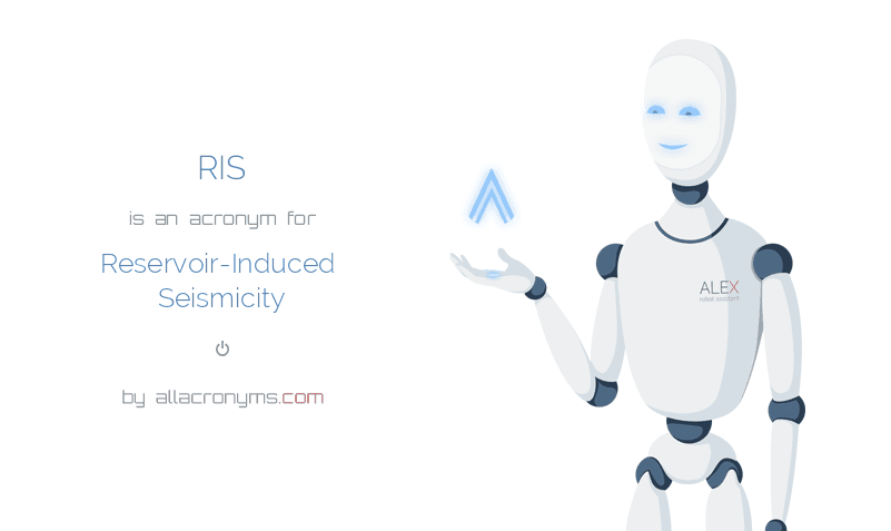 RIS is  an  acronym  for Reservoir-Induced Seismicity