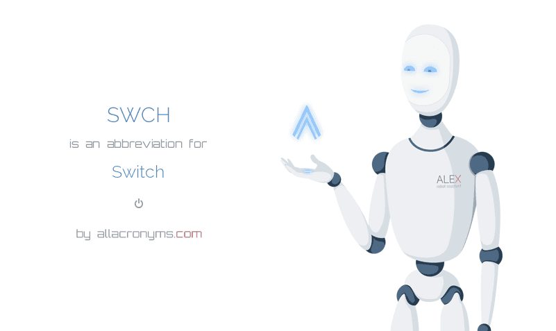 Swch Abbreviation Stands For Switch