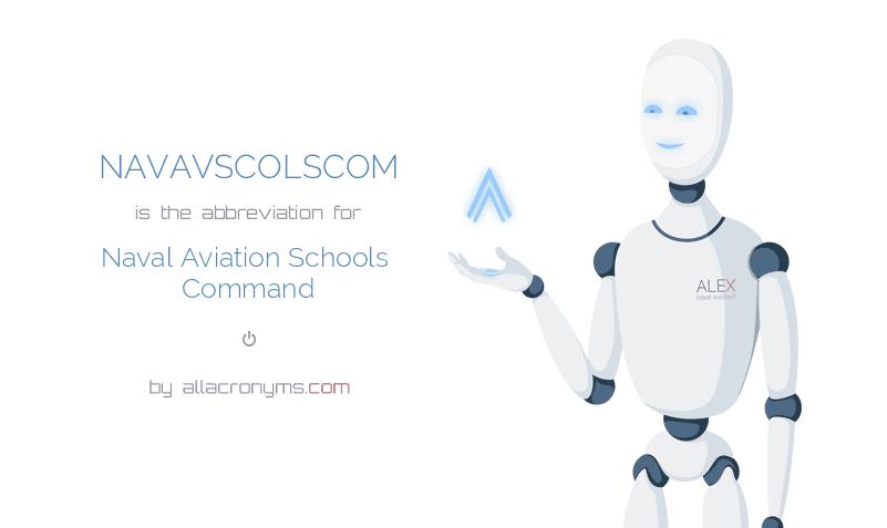 NAVAVSCOLSCOM is the abbreviation for Naval Aviation Schools Command
