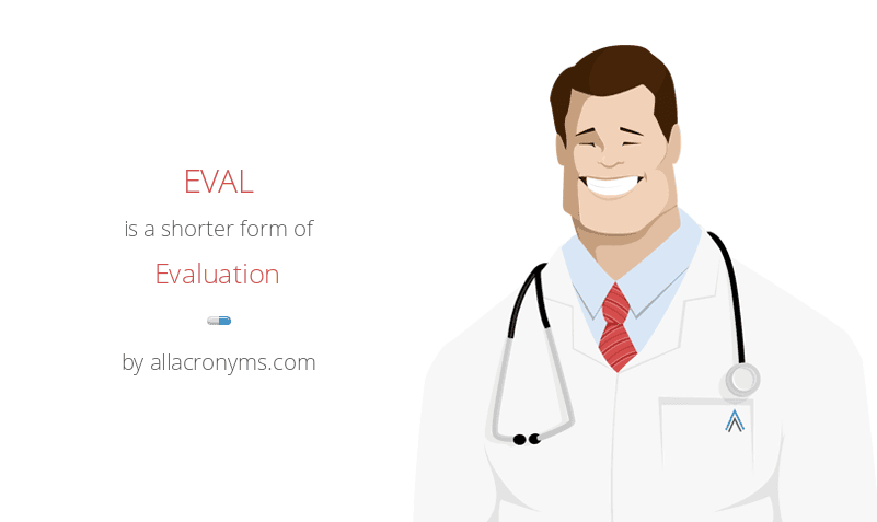 EVAL is a shorter form of Evaluation