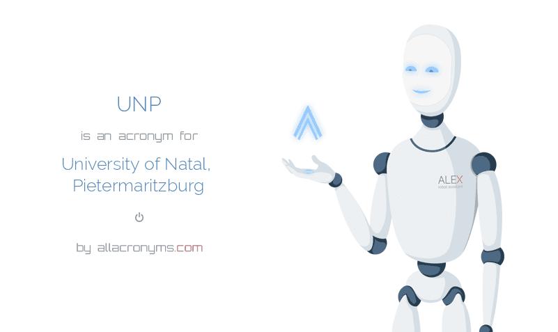UNP is  an  acronym  for University of Natal, Pietermaritzburg