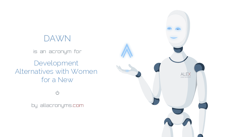 DAWN is  an  acronym  for Development Alternatives with Women for a New