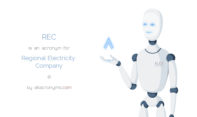 REC is  an  acronym  for Regional Electricity Company