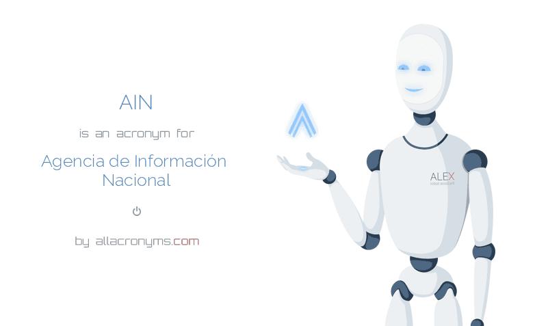 AIN is  an  acronym  for Agencia de Información Nacional