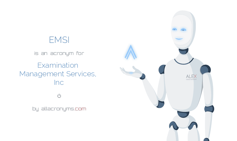 EMSI is  an  acronym  for Examination Management Services, Inc