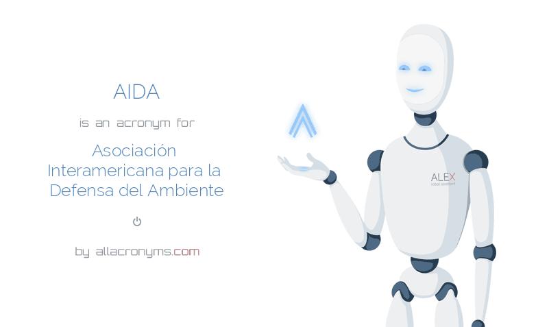 AIDA is  an  acronym  for Asociación Interamericana para la Defensa del Ambiente