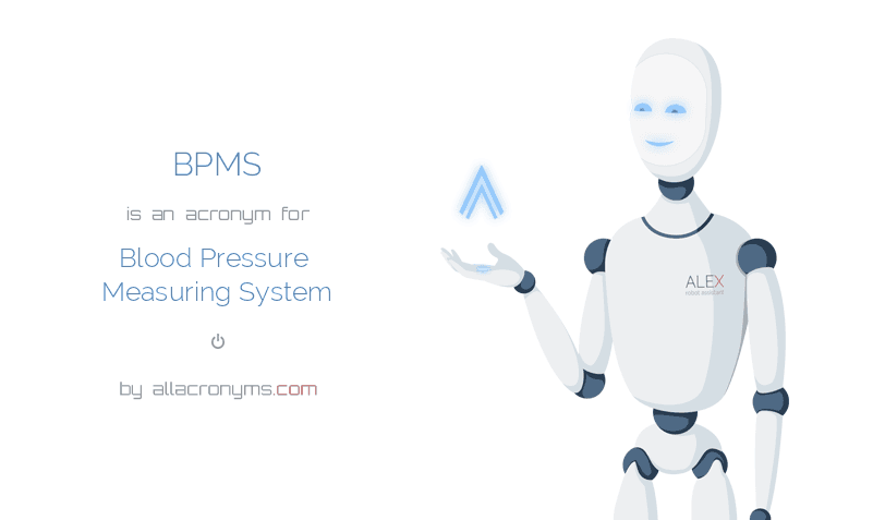 BPMS is  an  acronym  for Blood Pressure Measuring System