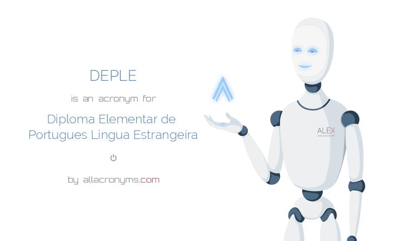 DEPLE is  an  acronym  for Diploma Elementar de Portugues Língua Estrangeira