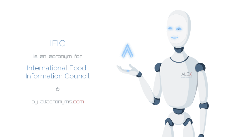 IFIC is  an  acronym  for International Food Information Council
