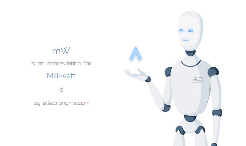 mW is  an  abbreviation  for Milliwatt