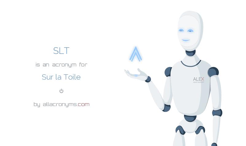 SLT is  an  acronym  for Sur la Toile