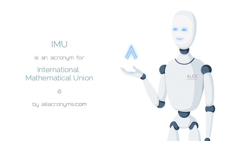 IMU is  an  acronym  for International Mathematical Union