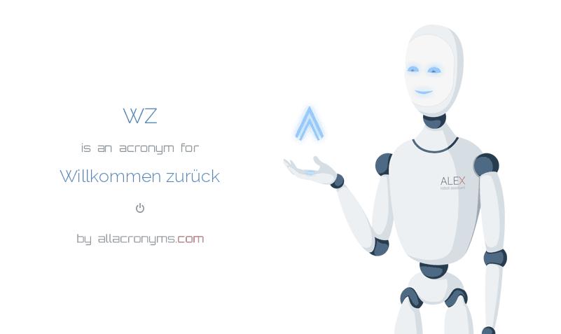 WZ is  an  acronym  for Willkommen zurück