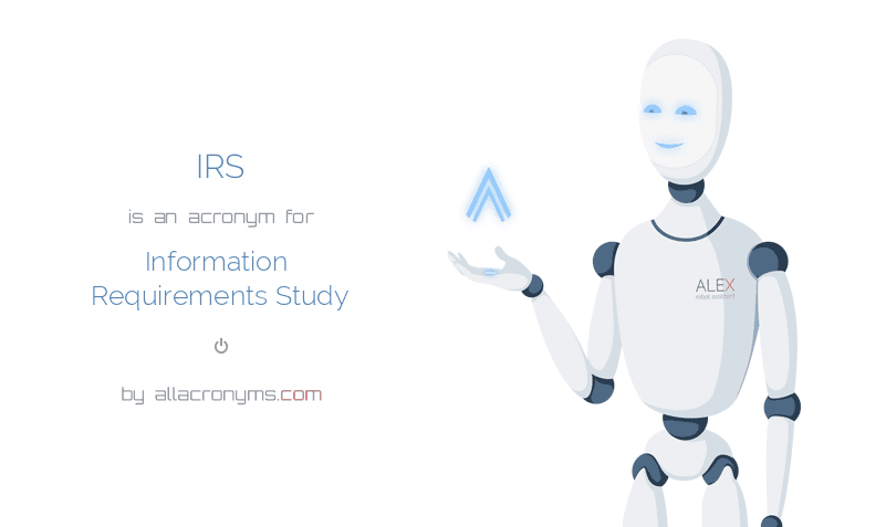 IRS is  an  acronym  for Information Requirements Study