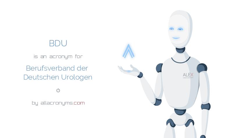 BDU is  an  acronym  for Berufsverband der Deutschen Urologen