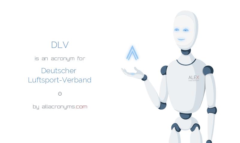DLV is  an  acronym  for Deutscher Luftsport-Verband