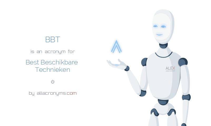 BBT is  an  acronym  for Best Beschikbare Technieken