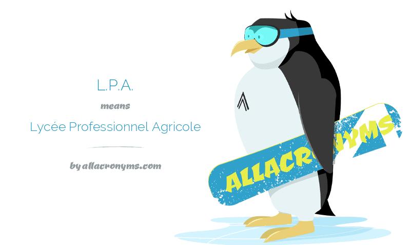 L.P.A. means Lycée Professionnel Agricole