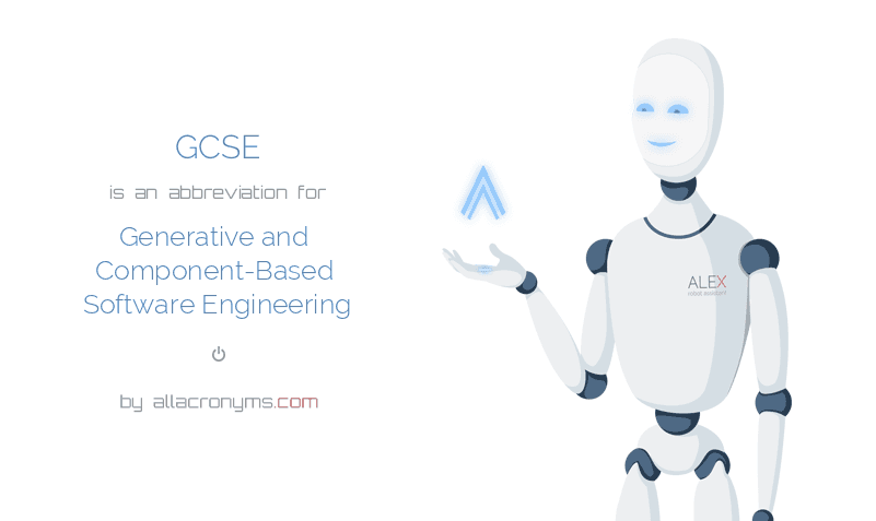 GCSE is  an  abbreviation  for Generative and Component-Based Software Engineering